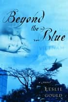 Beyond the Blue ebook by Leslie Gould