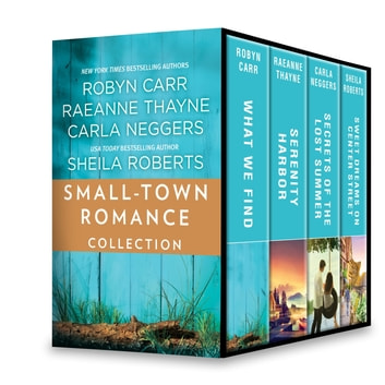 Small-Town Romance Collection - An Anthology ebook by Robyn Carr,RaeAnne Thayne,Carla Neggers,Sheila Roberts