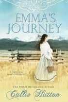 Emma's Journey ebook by Callie Hutton