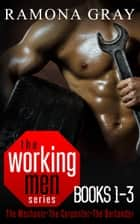 Working Men Series Books One to Three ebook by Ramona Gray