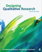 Designing Qualitative Research ebook by Gretchen B. Rossman,Dr. Catherine Marshall