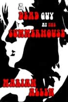 Dead Guy at the Summerhouse ebook by Marian Allen