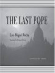 The Last Pope ebook by Luis Miguel Rocha