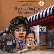 What Is the Civil Rights Movement? audiobook by Sherri L. Smith, Who HQ