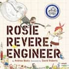 Rosie Revere, Engineer audiobook by Andrea Beaty