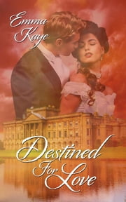 Destined for Love ebook by Emma Kaye