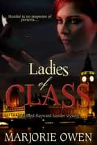 Ladies of Class ebook by Marjorie Owen