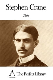 Works of Stephen Crane ebook by Stephen Crane