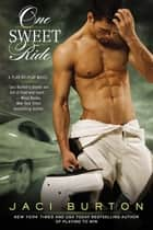 One Sweet Ride eBook by Jaci Burton