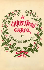 A Christmas Carol - In Prose. Being a Ghost Story of Christmas. ebook by Charles Dickens