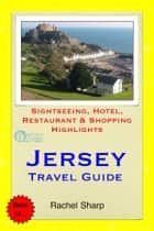 Jersey Travel Guide - Sightseeing, Hotel, Restaurant & Shopping Highlights (Illustrated) ebook by Rachel Sharp