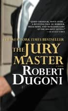 The Jury Master ebook by Robert Dugoni