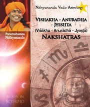 Nithyananda Vedic Astrology: Moon in Scorpio ebook by Paramahamsa Nithyananda