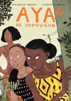 Aya de Yopougon (Tome 6) ebook by Marguerite Abouet, Clément Oubrerie