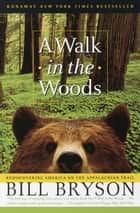 A Walk in the Woods ebook by Bill Bryson
