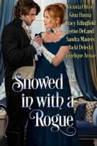 Snowed in with a Rogue ebook by Tracy Edingfield, Cerise DeLand, Victoria Oliveri,...