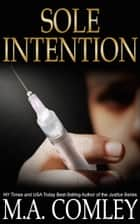 Sole Intention ebook by M A Comley