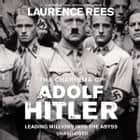 The Dark Charisma of Adolf Hitler audiobook by Laurence Rees