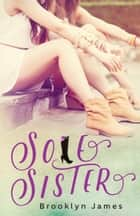 Sole Sister ebook by Brooklyn James
