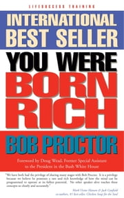 You Were Born Rich - Now You Can Discover and Develop Those Riches ebook by Bob Proctor