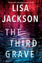 The Third Grave ebook by Lisa Jackson