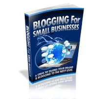Blogging For Small Businesses ebook by Anonymous