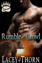 Rumble and Growl ebook by Lacey Thorn