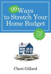 99 Ways to Stretch Your Home Budget ebook by Cheri Gillard