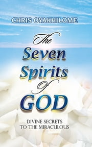 Seven Spirits of God ebook by Pastor Chris Oyakhilome PhD