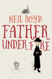 Father Under Fire ebook by Neil Boyd