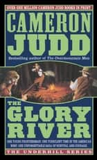 Glory River - A Bushrod Underhill Novel ebook by Cameron Judd