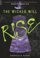 The Wicked Will Rise ebook door Danielle Paige