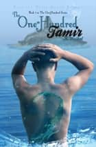 Tamir (The One-Hundred #3) ebook by K. Weikel