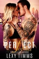 Perfect For Us - Undercover Series, #3 ebook by Lexy Timms