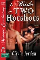 A Bride for Two Hotshots ebook by Olivia Jordan
