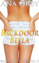 Backdoor Bella ebook by Ana Grey