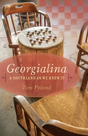 Georgialina - A Southland as We Knew It ebook by Tom Poland