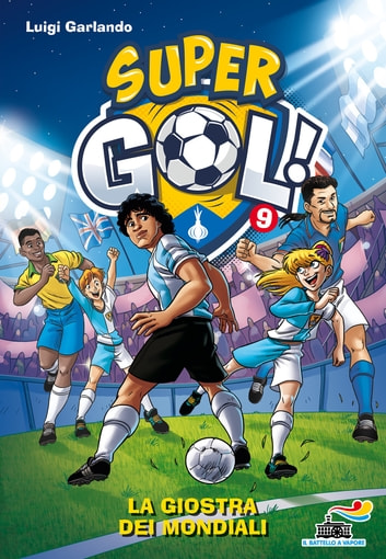 Supergol 9 - La giostra dei Mondiali eBook by Luigi Garlando