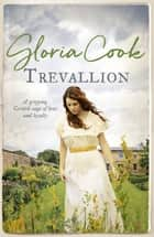 Trevallion - A gripping Cornish saga of love and loyalty ebook by Gloria Cook