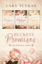 Buckeye Promises - A WWII Inspirational Romance Collection ebook by Cara Putman
