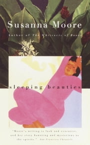 Sleeping Beauties ebook by Susanna Moore