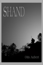 Shand ebook by Otis Aubert