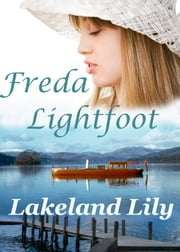 Lakeland Lily ebook by Freda Lightfoot