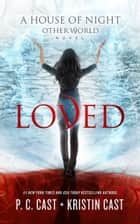 Loved ebook by P. C. Cast, Kristin Cast, Caitlin Davies