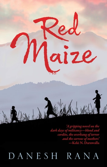 Red Maize ebook by Danesh Rana