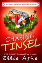Chasing Tinsel ebook by Ellie Ashe
