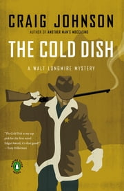 The Cold Dish: A Walt Longmire Mystery - A Longmire Mystery ebook by Craig Johnson