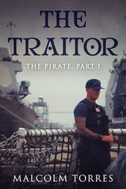 The Pirate, Part I: The Traitor ebook by Malcolm Torres