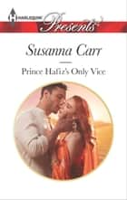 Prince Hafiz's Only Vice - A Contemporary Royal Romance ebook by