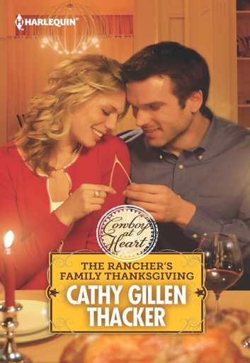 The Rancher's Family Thanksgiving ebook by Cathy Gillen Thacker